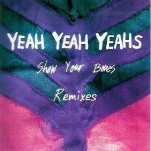 Show Your Bones Remixes