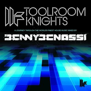 Toolroom Knights Mixed By Benny Benassi