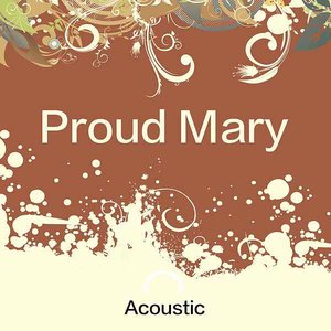 Proud Mary (Acoustic)