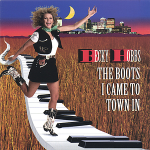 Becky Hobbs - The boots I came to town in