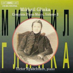 GLINKA: Complete Piano Music, Vol. 3