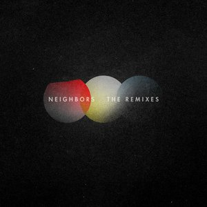 Neighbors: The Remixes