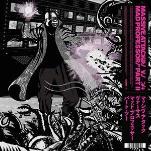 Massive Attack V Mad Professor Part II (Mezzanine Remix Tapes '98)