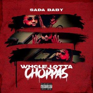 Whole Lotta Choppas