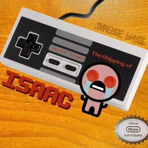 The Chipping of Isaac