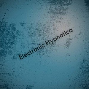 Electronic Hypnotica
