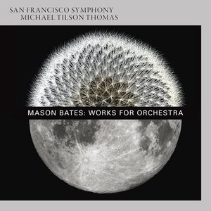 Mason Bates: Works for Orchestra