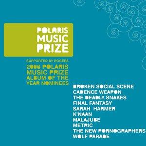 2006 Polaris Music Prize Album Of The Year Nominees