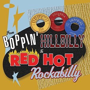 From Boppin' Hillbilly To Red Hot Rockabilly