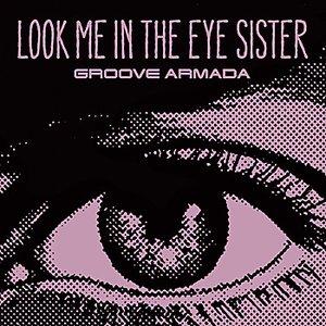 Look Me in the Eye Sister