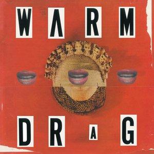 Warm Drag