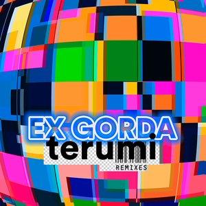 Ex Gorda (Remixes) - EP [Explicit]