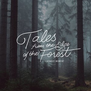 Tales From the Edge of the Forest