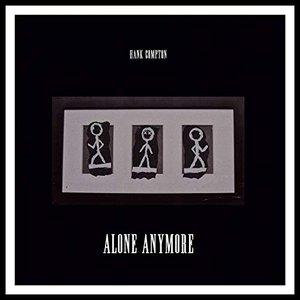 Alone Anymore