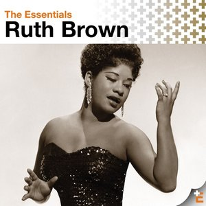 The Essentials: Ruth Brown