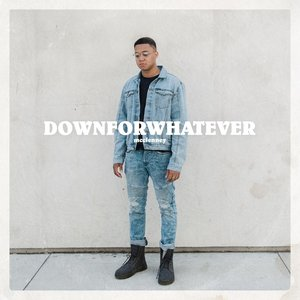 downforwhatever