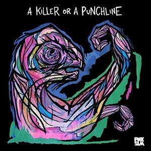 A Killer or a Punchline