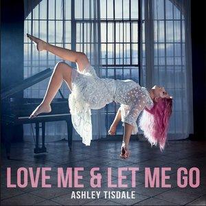 Love Me & Let Me Go