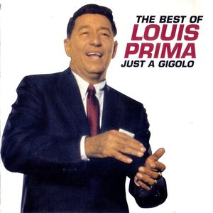 Just A Gigolo The Best Of Louis Prima