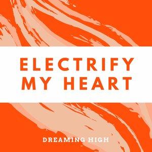 Electrify My Heart