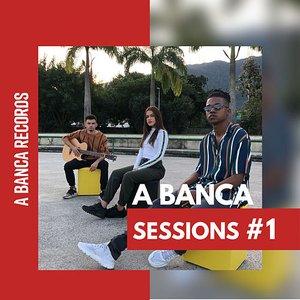 A Banca Sessions #1