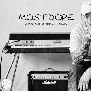 Most Dope - A Mac Miller Tribute Mix (DJ Mix)