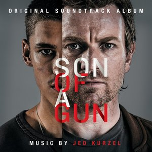 Son of a Gun (Original Motion Picture Soundtrack)