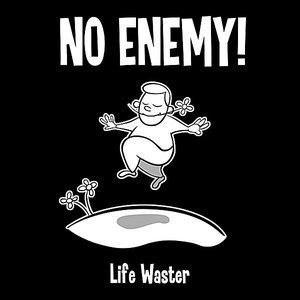 Life Waster
