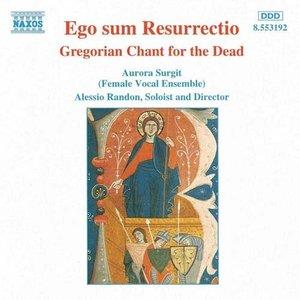 Ego Sum Resurrectio: Gregorian Chant For The Dead