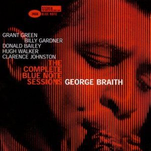 The Complete George Braith Blue Note Sessions (The Rudy Van Gelder Edition)