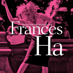 Frances Ha (Music From The Motion Picture) OST