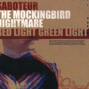 Saboteur/Mockingbird Nightmare/Red Light Green Light