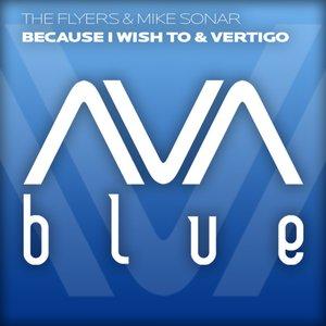 Because I Wish To / Vertigo
