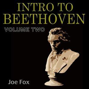 Intro to Beethoven Volume Two