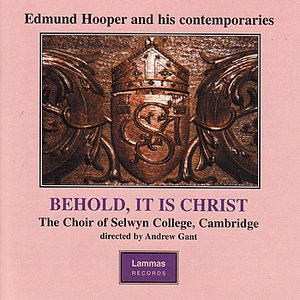 Behold, It Is Christ - Anthems and services by Edmund Hooper and his contemporaries