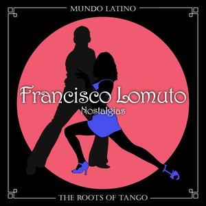 The Roots of Tango - Nostalgias