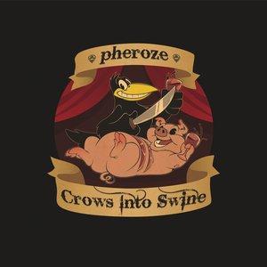 Crows Into Swine