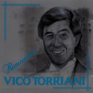 Remember Vico Torriani