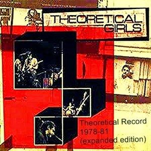 Theoretical Girls (1978-1981)