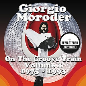 Giorgio Moroder - On The Groove Train Volume 1 - 1975 - 1993 - Best Of (Remastered)