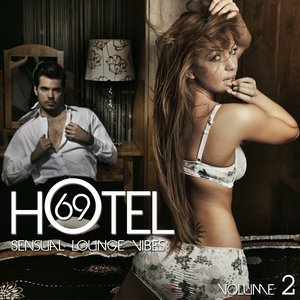 Hotel 69, Vol. 2 (Sensual Lounge Vibes)