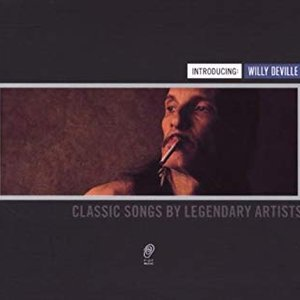 Introducing: Willy Deville (1950-2009)