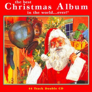 The Best Christmas Album in the World...Ever!