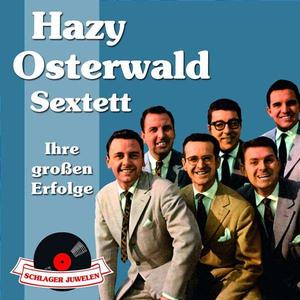Schlagerjuwelen - Ihre großen Erfolge: Hazy Osterwald Sextett