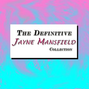 The Definitive Jayne Mansfield Collection