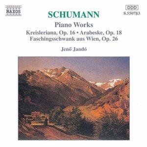 SCHUMANN, R.: Kreisleriana / Faschingsschwank aus Wien