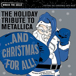 And Christmas For All! The Holiday Tribute to Metallica