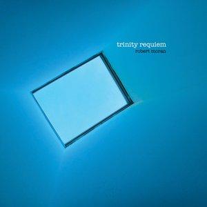 Trinity Requiem - Seven Sounds Unseen - Notturno in Weiss - Requiem for a Requiem