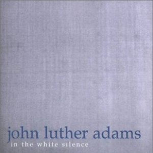 John Luther Adams: In the White Silence