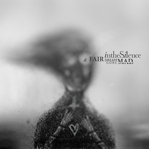 Cover In The Silence - A Fair Dream Gone Mad